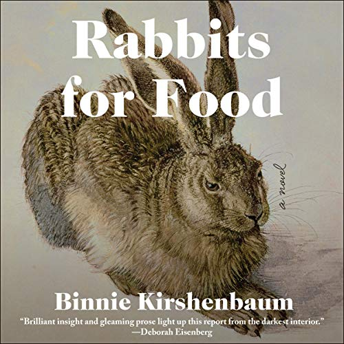 Rabbits for Food                   By:                                                                                                                                 Binnie Kirshenbaum                               Narrated by:                                                                                                                                 Hillary Huber                      Length: 7 hrs and 55 mins     16 ratings     Overall 3.9