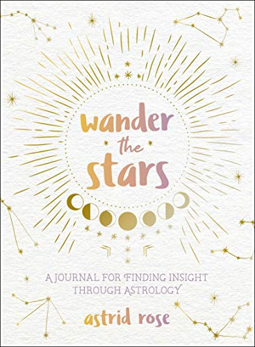 Wander the Stars: A Journal for Finding Insight Through Astrology