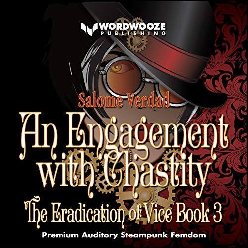 An Engagement with Chastity: Steampunk Femdom: Eradication of Vice 3 (The Eradication of Vice)  By  cover art
