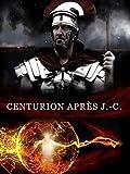 Centurion Après J.-C. [ sous-titré ]