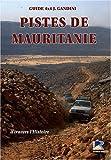Pistes de Mauritanie : A travers l'histoire