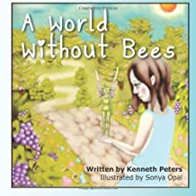 A World Without Bees by Peters, Ken W. (April 17, 2012) Paperback