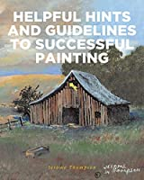 Helpful Hints and Guidelines to Successful Painting