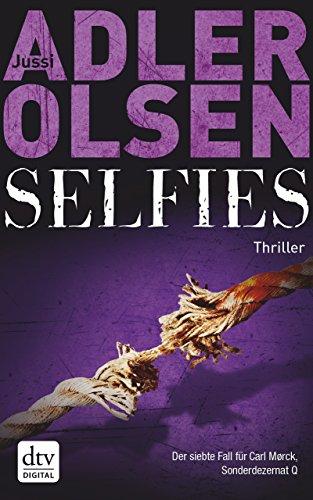 Selfies: Der siebte Fall für Carl Mørck, Sonderdezernat Q Thriller (Carl-Mørck-Reihe 7)
