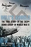 Image of Hell's Angels: The True Story of the 303rd Bomb Group in World War II