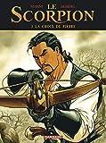 Le Scorpion - Tome 3 - La Croix de Pierre (Nouvelle maquette) (Le Scorpion, 3)