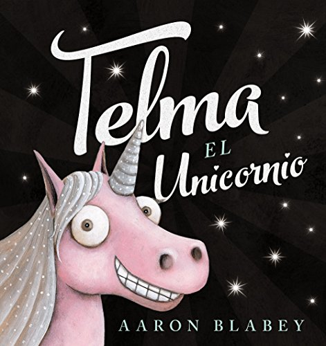 Telma, el unicornio (PRIMEROS LECTORES (1-5 años) - Álbum