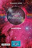 Inside PixInsight (The Patrick Moore Practical Astronomy Series) - Warren A. Keller
