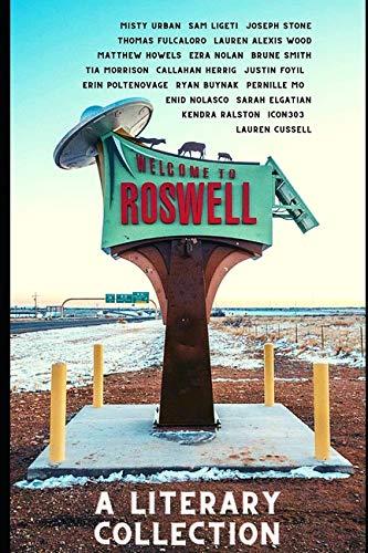 Compare Textbook Prices for Roswell: A Literary Collection  ISBN 9780578820088 by Wood, Lauren Alexis,Stone, Joseph,Urban, Misty,Buynak, Ryan,Herrig, Callahan,Elgatian, Sarah,Nolan, Ezra