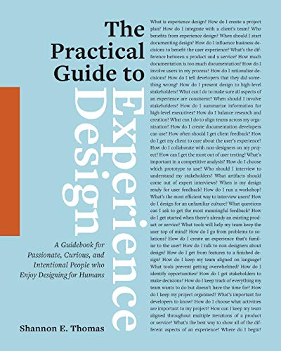 The Practical Guide to Experience Design: A Guidebook for Passionate, Curious, and Intentional Peopl