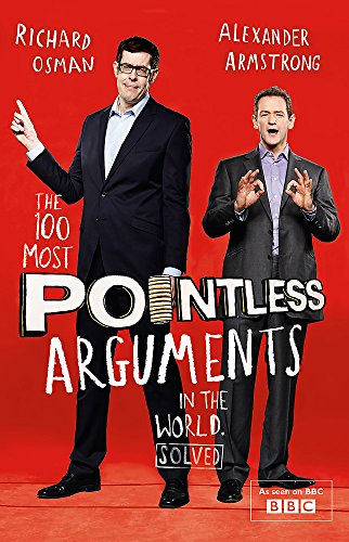 The 100 Most Pointless Arguments in the World: A pointless book written by the presenters of the hit BBC 1 TV show (Pointless Books)