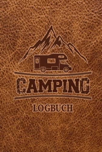 Camping Logbuch: Wohnwagen Reisetagebuch - Camper Wohnmobil Reise Logbuch: Camping Notizbuch - Tolles vorgedrucktes Logbuch - 60...