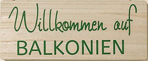 Unbekannt Gartenschild Balkonien 30x12cm (Willkommen auf Balkonien)