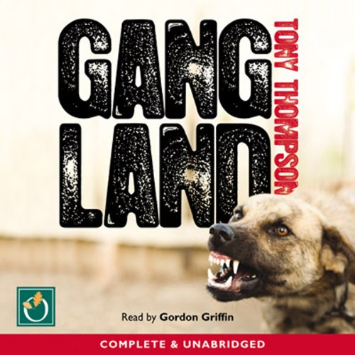 Gang Land     From Footsoldiers to Kingpins               By:                                                                                                                                 Tony Thompson                               Narrated by:                                                                                                                                 Gordon Griffin                      Length: 13 hrs     77 ratings     Overall 4.4