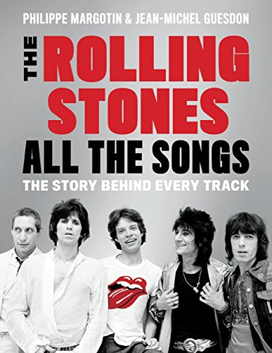 The Rolling Stones All the Songs: The Story Behind Every Track (English Edition)