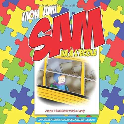 Mon Ami Sam Va À L'école: Assistante À L'enseignement;Mon Ami Sam