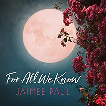 For All We Know (feat. Pat Coil, Jacob Jezioro & Danny Gottlieb)