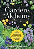 Garden Alchemy: 80 Recipes and C...