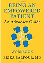 Being An Empowered Patient: An Advocacy Guide: Workbook (Volume 2)