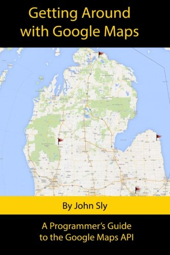 Getting around with Google Maps: A programmer's guide to the Google Maps API