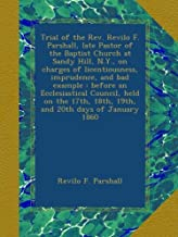 Trial of the Rev. Revilo F. Parshall, late Pastor of the Baptist Church at Sandy Hill, N.Y., on charges of licentiousness,...