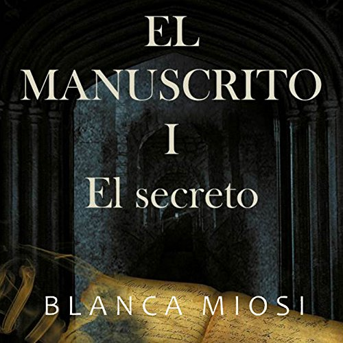 El Manuscrito 1: el secreto [Manuscript 1: The Secret] audiobook cover art