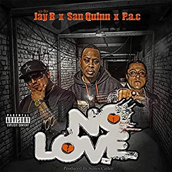 No Love (feat. San Quinn & P.A.C)