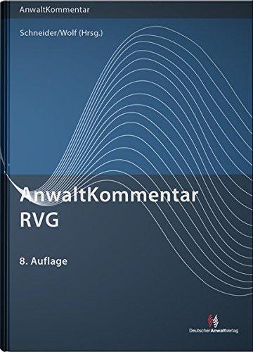 AnwaltKommentar RVG: Rechtsanwaltsvergütungsgesetz (Anwaltkommentare)