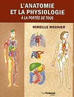 L'anatomie et la physiologie à la portée de tous de Mireille Meunier