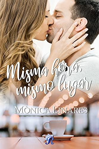 Misma hora, mismo lugar de Mònica Linares