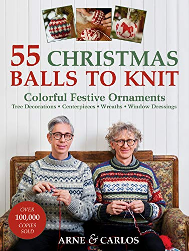 Compare Textbook Prices for 55 Christmas Balls to Knit: Colorful Festive Ornaments, Tree Decorations, Centerpieces, Wreaths, Window Dressings Reprint Edition ISBN 9781570769597 by Nerjordet, Arne,Zachrison, Carlos