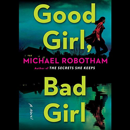 Good Girl, Bad Girl                   De :                                                                                                                                 Michael Robotham                           Durée : 11 h et 30 min     Pas de notations     Global 0,0