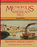 Metropolis of the American Nile An Illustrated History of Memphis and Shelby County