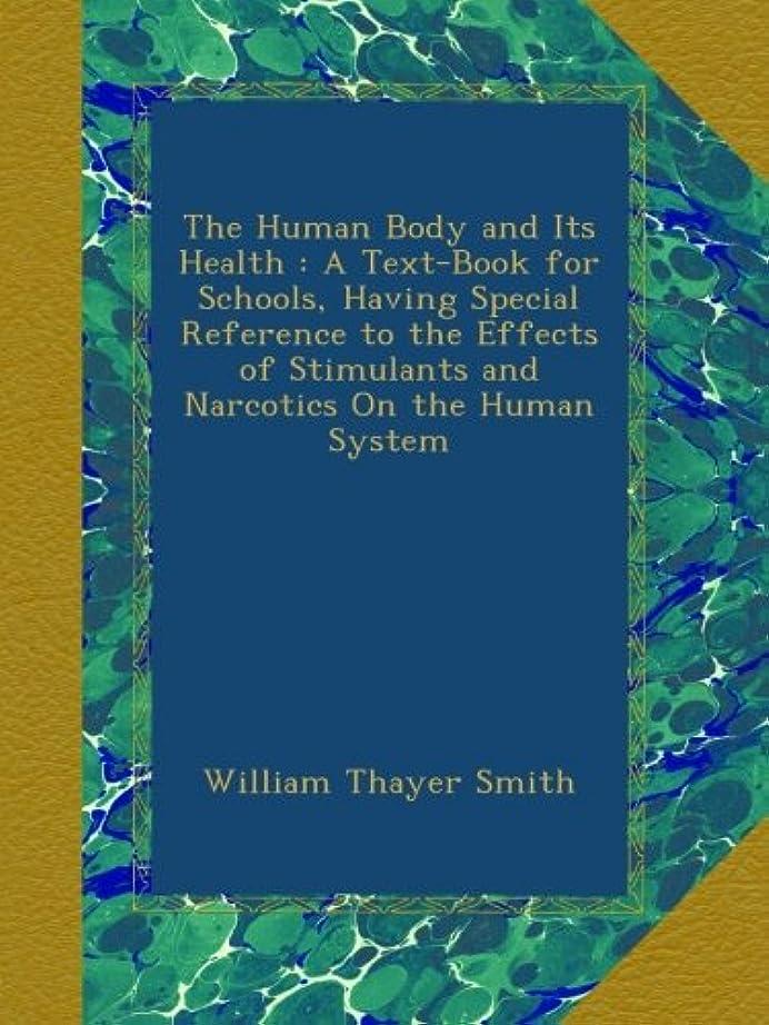 胃乳白色首謀者The Human Body and Its Health : A Text-Book for Schools, Having Special Reference to the Effects of Stimulants and Narcotics On the Human System