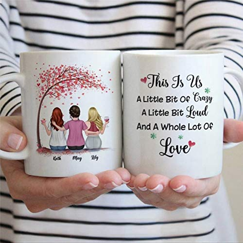 Taza con texto en inglés 'This is Us A Little Bit of Crazy A Little Bit Loud and A Whole Lot of Love', taza personalizada BFF Gifts 325 ml, taza de café de cerámica divertida no185