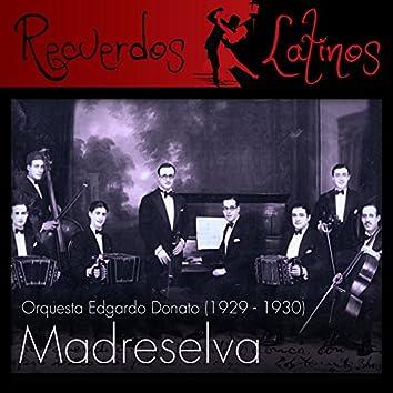 Madreselva, Orquesta Edgardo Donato (1929 - 1930)
