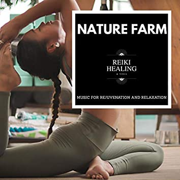 Nature Farm - Music For Rejuvenation And Relaxation
