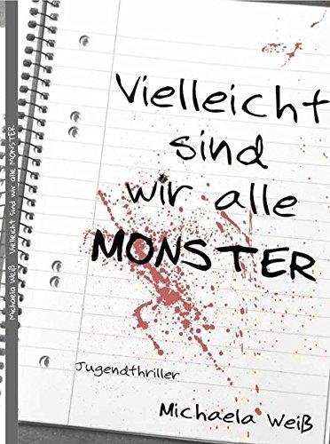 Vielleicht sind wir alle Monster: Jugendthriller