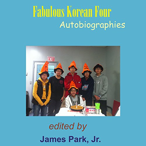 Fabulous Korean Four: Autobiographies audiobook cover art