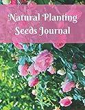 Natural Planting Seeds Journal: Vegetable Gardening - Record