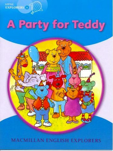 Little Explorers B: A Party for Teddy Bear (MAC Eng Expl Readers)