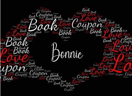 Bonnie Love Coupon Book: Booklet of Blank Coupons Templates to Fill In, 30 Sweet & Romantic Blank DIY Vouchers for Lovers, Templates to Fill In Yourself