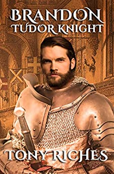 Brandon - Tudor Knight (The Brandon Trilogy Book 2) by [Tony Riches]