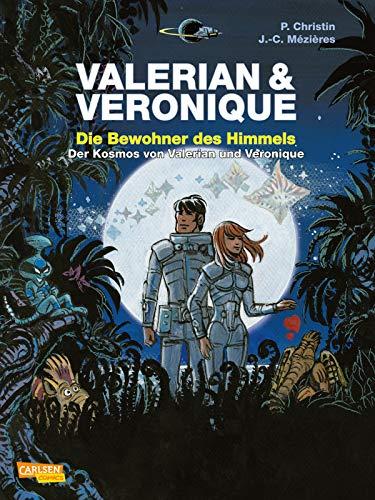 Valerian und Veronique: Die Bewohner des Himmels - erweiterte Neuausgabe