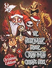 The Nightmare Before Christmas Coloring Book Christmas Edition: Legendary American Horror and Award Winning Fantasy Producer, Epic Author and Movie Icon Inspired Adult Coloring Book (Tim Burton Books)
