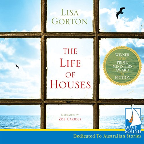 The Life of Houses                   By:                                                                                                                                 Lisa Gorton                               Narrated by:                                                                                                                                 Zoe Carides                      Length: 6 hrs and 5 mins     Not rated yet     Overall 0.0