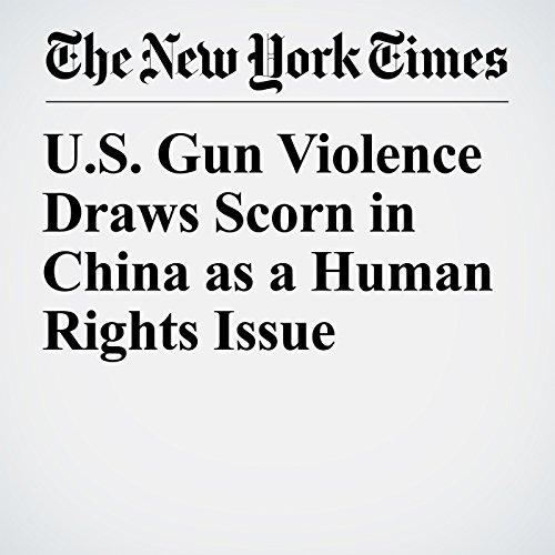 U.S. Gun Violence Draws Scorn in China as a Human Rights Issue copertina