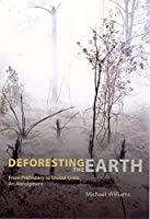 Deforesting the Earth: From Prehistory to Global Crisis, an Abridgment