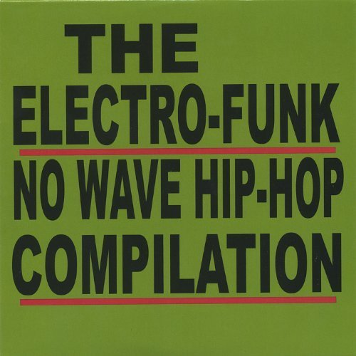 The Electro-Funk No Wave Hip-Hop Compilation by Mad Happy (2005-05-02)