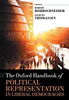 The Oxford Handbook of Political Representation in Liberal Democracies (Oxford Handbooks)